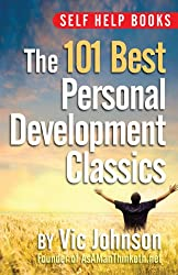 Self Help Books: The 101 Best Personal Development Classics (English Edition)