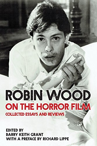 Robin Wood on the Horror Film: Collected Essays and Reviews (Contemporary Approaches to Film and Media)