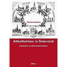 Altkatholiken in Österreich: Geschichte und Bestandsaufnahme