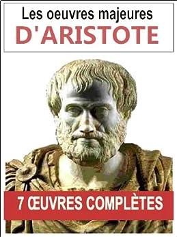 Aristote: Les 7 oeuvres majeures et complètes (La métaphysique, La physique, La poétique, De l'âme...) par [Aristote]