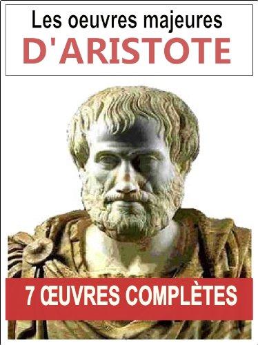 Aristote: Les 7 oeuvres majeures et complètes (La métaphysique, La physique, La poétique, De l'âme...)
