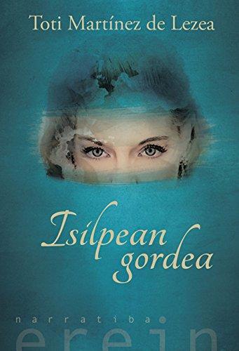 Isilpean gordea (Basque Edition) por Toti Martínez de Lezea