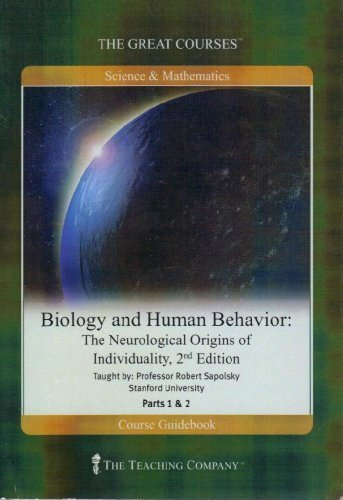Biology and Human Behavior: The Neurological Origins of Individuality, Part 1 and Part 2 by ROBERT SAPOLSKY (2005-01-01)