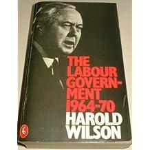 The Labour Government 1964-70: A Personal Record (Pelican)
