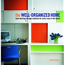 The Well-Organised Home by Judith Wilson (2005-09-01)