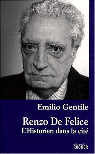 Renzo De Felice : L'historien dans la cité