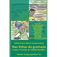 Nas linhas do gramado: Contos e Estórias do Futebol Brasileiro (Contos Esportivos, Band 1)