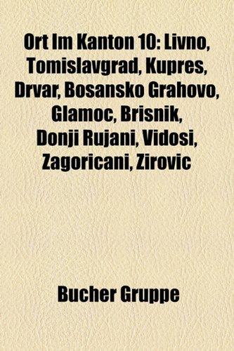 ort-im-kanton-10-livno-tomislavgrad-kupres-drvar-bosansko-grahovo-glamo-bri-nik-donji-rujani-vido-i-