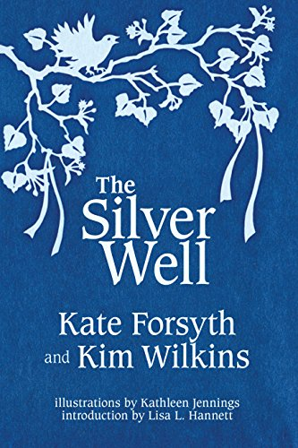 The Silver Well (English Edition) eBook: Kate Forsyth, Kim Wilkins ...