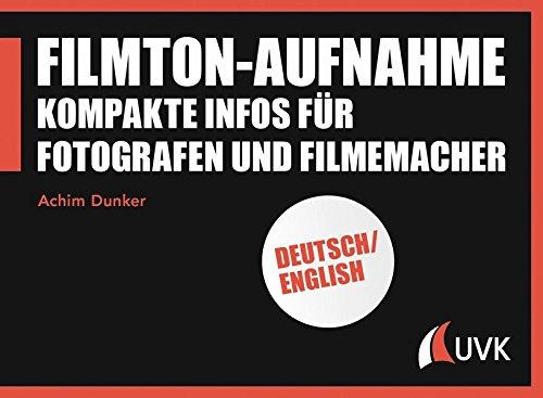 Filmton-Aufnahme: Kompakte Infos für Fotografen und Filmemacher (Praxis Film)