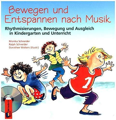 Bewegen und Entspannen nach Musik. Anleitungsbuch mit CD: Rhythmisierungen, Bewegung und Ausgleich in Kindergarten und Unterricht