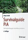 Survivalguide PiA: Die Psychotherapie-Ausbildung meistern (Psychotherapie: Praxis)