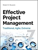 Effective Project Management: Traditional, Agile, Extreme, 7ed (MISL-WILEY)