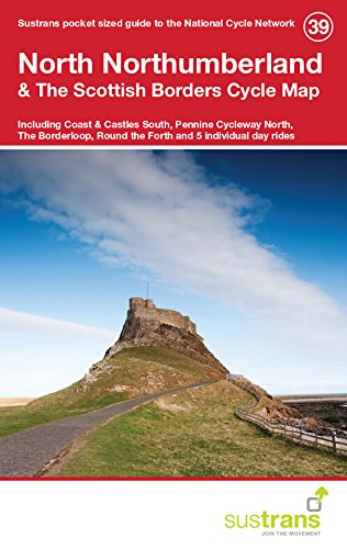North Northumberland & the Scottish Borders Cycle Map 39: Including Coast & Castles South, Pennine Cycleway North, the Borderloop, Round the Forth and 5 Individual Day Rides