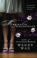 Magnolia Wednesdays by Wendy Wax (2010-03-02)