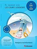 Français et mathématiques du CM1 au CM2 - En vacances avec les cours Legendre