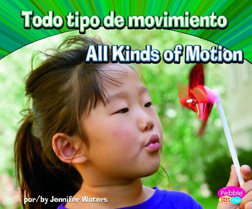 Todo Tipo de Movimiento/All Kinds of Motion (Pebble Plus Bilinge/Bilingual: Ciencia F-Sica/Physical Scien) by Jennifer Waters (2011-08-06)