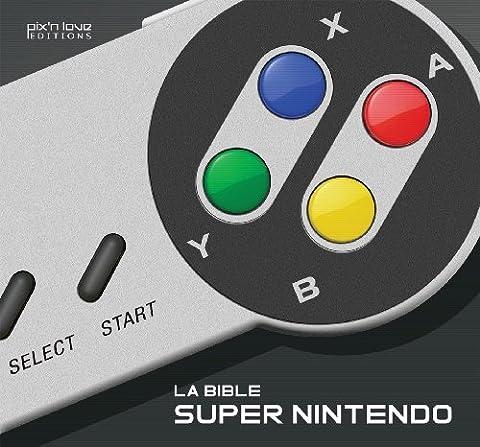 La Bible Super Nintendo de Marc Pétronille (20 juin 2013) Relié