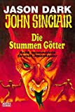John Sinclair, Die Stummen Götter - Jason Dark
