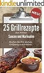 25 Grillrezepte Saucen und Marinaden:...