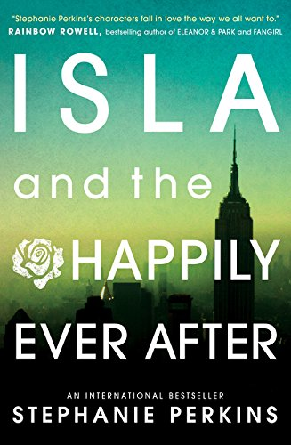 Isla and the Happily Ever After (Anna & the French Kiss 3) por Stephanie Perkins