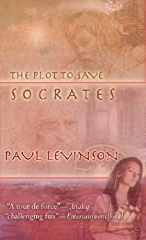 The Plot to Save Socrates (Sierra Waters Book 1) (English Edition) di [Levinson, Paul]