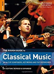 The Rough Guide to Classical Music by Staines, Joe Published by Rough Guides (2010)