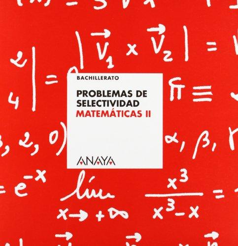 Problemas de Selectividad: Matemáticas II.