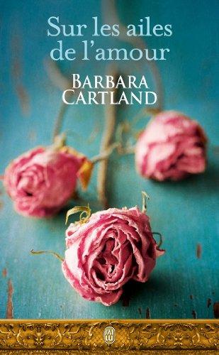 Sur les ailes de l'amour par Barbara Cartland