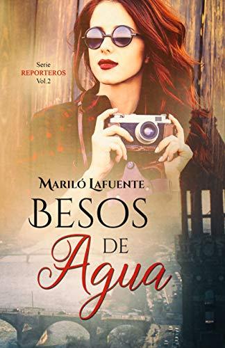 Besos de agua (Reporteros nº 2) (Spanish Edition)