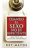 Cuando el Sexo no es Suficiente (Spanish Edition)