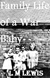 Family Life of a War Baby