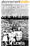 Family Life of a War Baby (English Edition)