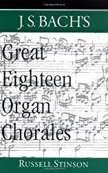J. S. Bach's Great Eighteen Organ Chorales