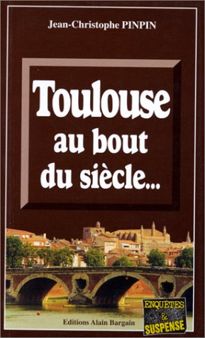 Toulouse au Bout du Siecle