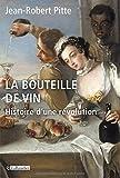 La bouteille de vin - Histoire d'une révolution