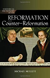 Historical Dictionary of the Reformation and Counter-Reformation (Historical Dictionaries of Religions, Philosophies, and Movements Series)