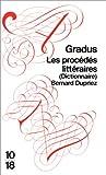 Gradus Les Procedes Litteraires (Dictionnaire)