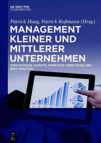 Management kleiner und mittlerer Unternehmen: Strategische Aspekte, operative Umsetzung und Best Practice