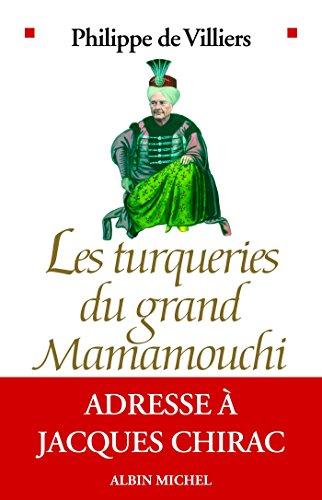 Les Turqueries du grand Mamamouchi : Adresse à Jacques Chirac (Essais Doc.) par Philippe de Villiers