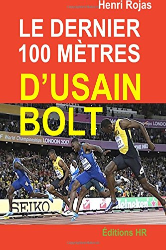 Le dernier 100 mètres d'Usain Bolt