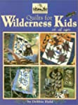 Quilts for Wilderness Kids (Quilting...