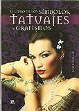 El Libro de los Símbolos, Tatuajes y Grafismos (Grandes Temas)