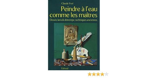 AmazonFr  Peindre  LEau Comme Les Matres  Dessin Lavis Et