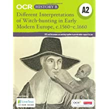 OCR A Level History B: Different Interpretations of Witch Hunting in Early Modern Europe C.1560-c.1660