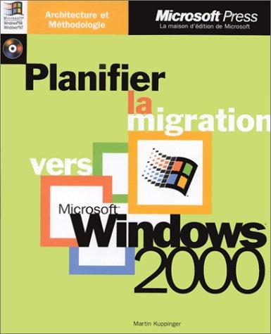 Planifier la migration vers Microsoft Windows 2000, 1 CD-ROM inclus