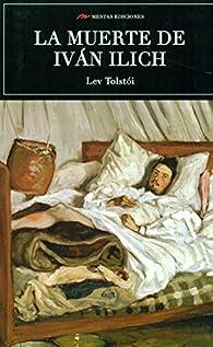 La muerte de Iván Ilich par León Tolstoi