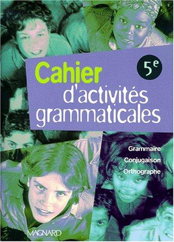 Cahier d'activités grammaticales, 5e par Chaucheyras