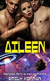 Aileen: Menage Alien Romance (English Edition)