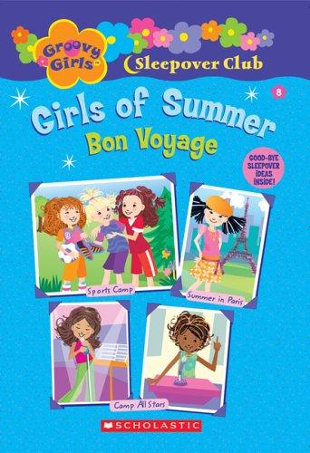 Groovy Girls Sleepover Club #8:: Girls of Summer: Bon Voyage Groovy Girls Club